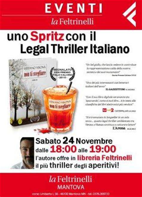 libreria feltrinelli vicenza stefano vison 224 spritz con il thriller italiano alla