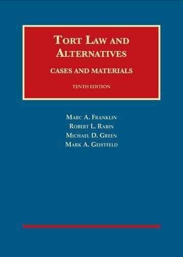 tort text and materials books cheapest copy of tort and alternatives cases and