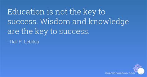 16 Wisdom Success education is key quotes quotesgram