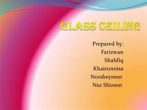 Glass Ceiling Ppt by Glass Ceiling