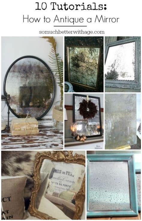 ten walls tutorial 10 tutorials on how to antique a mirror inredning