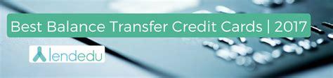 best balance transfer cards best balance transfer credit cards for 2017 lendedu