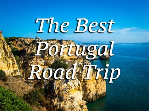 best portugal travel guide visit portugal the ultimate road trip roamaroo travel