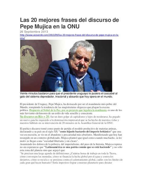 jos mujica presidente de uruguay en la onu el discurso las 20 mejores frases del discurso de pepe mujica en la onu