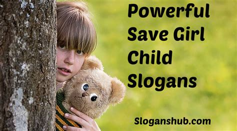 themes on save girl child 90 powerful save girl child slogans and sayings
