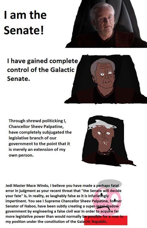 I Am The i am the senate prequelmemes