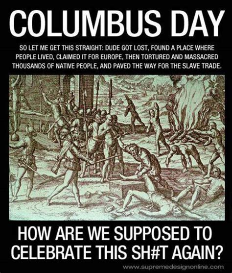Columbus Day Meme - columbus day memes pix for the man who discovered