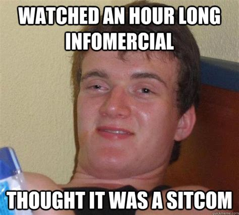 Sitcom Meme - watched an hour long infomercial thought it was a sitcom