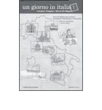 un giorno in italia 8875733945 un giorno in italia loredana chiappini 9788875733759