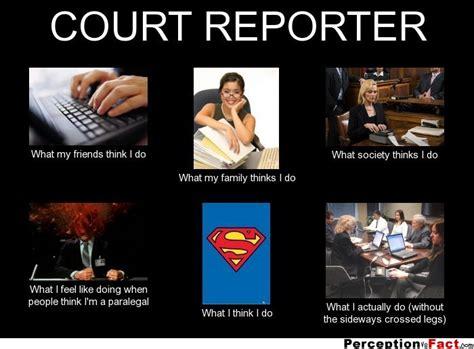 Court Reporter Description by Paralegal Family Quotes Quotesgram