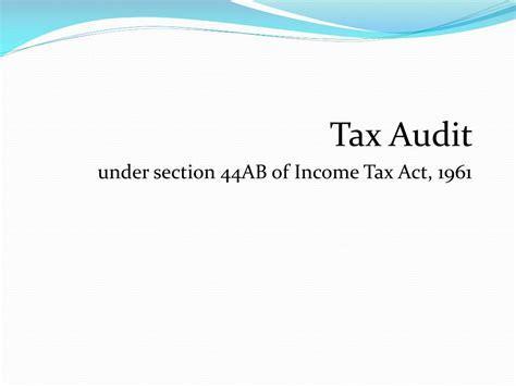 section 44 of income tax act ppt tax audit under section 44ab of income tax act 1961