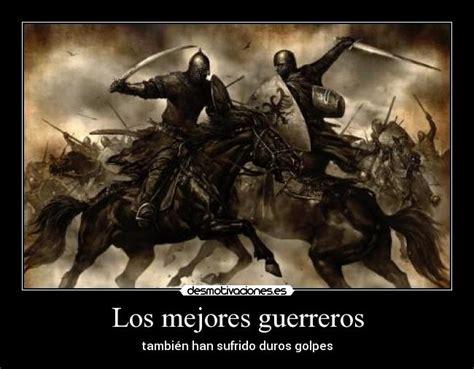 imagenes motivacionales de guerreros los mejores guerreros desmotivaciones
