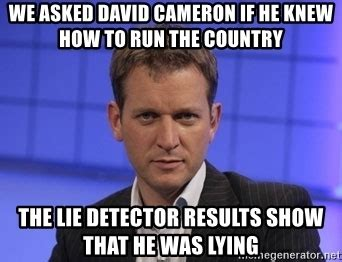 David Cameron Meme - we asked david cameron if he knew how to run the country
