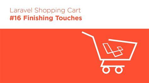 laravel tutorial ecommerce laravel 5 2 php build a shopping cart 16 finishing