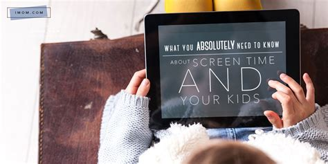 absolutely     screen time   kids imom