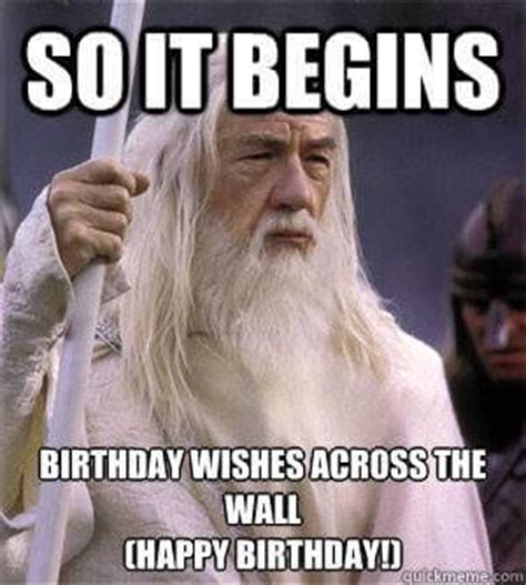 Birthday Meme So It Begins - the 50 best funny happy birthday memes images