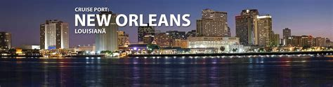 cruises new orleans new orleans louisiana cruise port 2018 and 2019 cruises