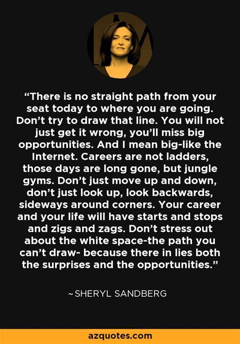 sheryl sandberg quote    straight path   seat today