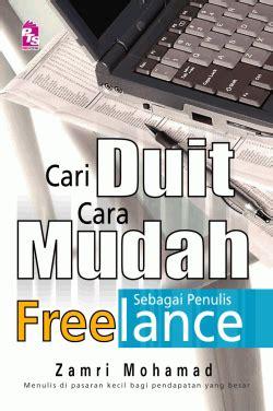 Cari Duit Dari Freelance cari duit cara mudah sebagai penulis freelance motivasi