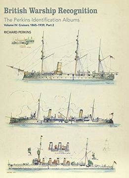 5 warship recognition the perkins identification albums volume v destroyers torpedo boats and coastal forces 1876 1939 books warship recognition the perkins identification