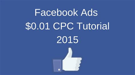 facebook ppc ads tutorial 0 01 cpc facebook advertising tutorial 2015 for cheap