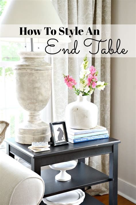 how to decorate end tables how to style an end table like a pro stonegable
