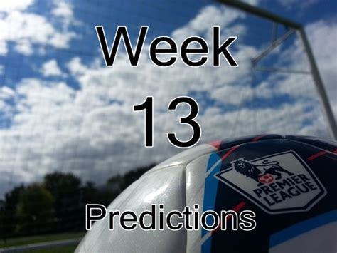 epl games predictions premier league predictions todd s match week 13 epl picks