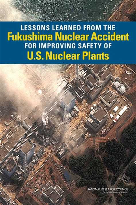 lessons learned   fukushima nuclear accident  improving safety   nuclear plants