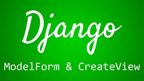 Django Tutorial Modelform | django tutorial for beginners 31 modelform and