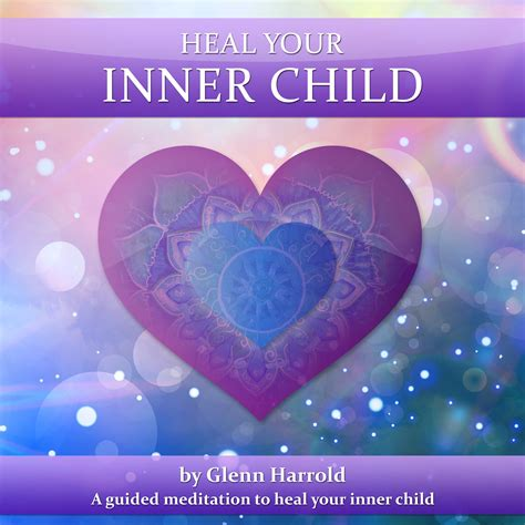 Heal Your heal your inner child meditation mp3 biosound
