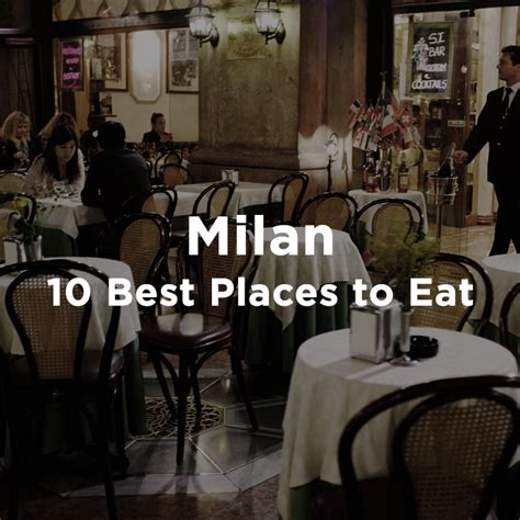 best place to eat in milan 10 places to visit in milan archives carsirent