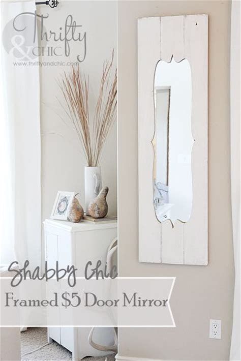 turn a cheap door mirror into a shabby chic dream shabby chic mirror chic and shabby chic