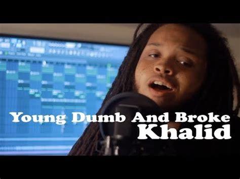 download mp3 khalid young dumb and broke khalid young dumb broke cover kidtravisofficial