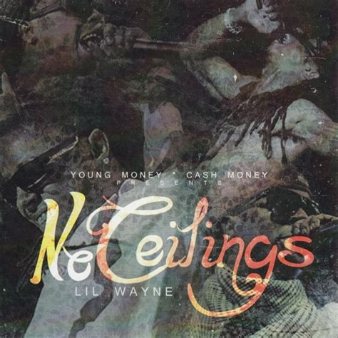 Lil Wayne No Ceilings Mixtape Free by Lil Wayne No Ceilings Hosted By Weareyoungmoney