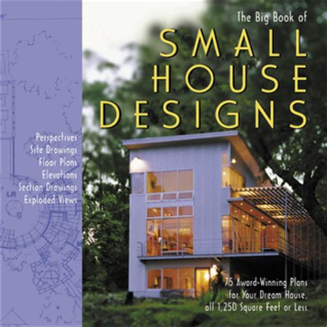 good home design books big book of small house designs 75 award winning plans