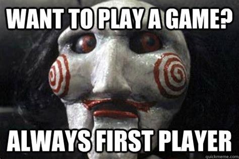 I Want To Play A Game Meme - gamer jigsaw meme memes quickmeme