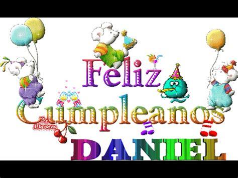 imagenes de feliz cumpleaños daniel feliz cumple daniel youtube