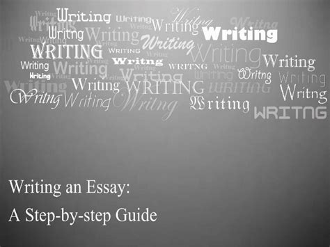 Step By Step Essay Writing Guide by Writing An Essay A Step By Step Guide
