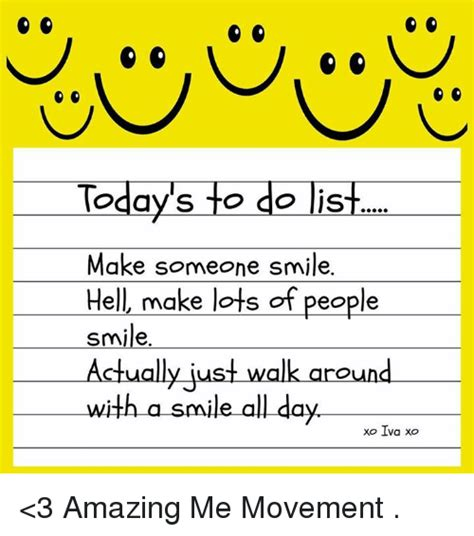 Do All Mba S Make A Lot Of Money by Todays To Do List Make Someone Smile Hell Make Lots Of