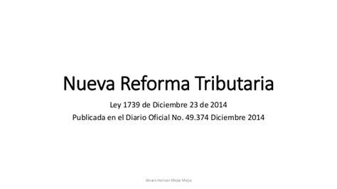 nueva reforma tributaria ley 1739 de 2014 ahm ofi 150101 presentacion reforma tributaria