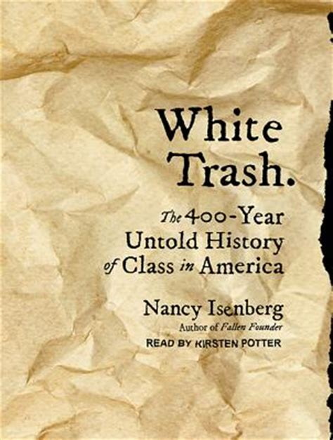 Pdf 400 Year History Of White Trash by White Trash The 400 Year Untold History Of Class In