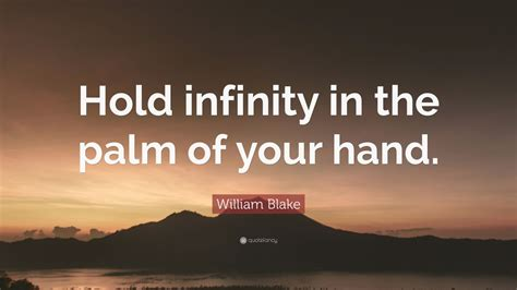 to hold infinity in the palm of your william quote hold infinity in the palm of your