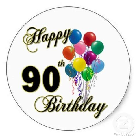 Happy Birthday Wishes To You Like 10 90th Birthday Wishes