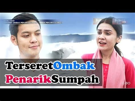 download film seribu ombak terseret ombak penarik sumpah seribu kisah youtube