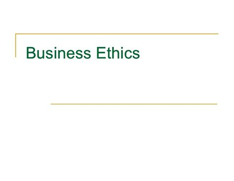 Business Ethics Ppt For Mba by Business Ethics