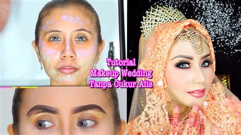 tutorial alis hijab full tutorial makeup wedding hijab cetar tanpa cukur alis
