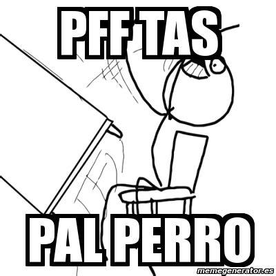Rage Guy Meme Generator - meme desk flip rage guy pff tas pal perro 1197917