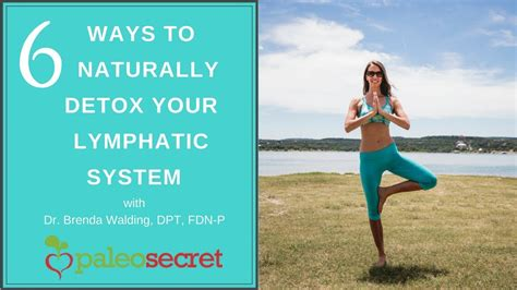 How To Detox Your Lymphatic System Naturally by 6 Ways To Naturally Detox Your Lymphatic System