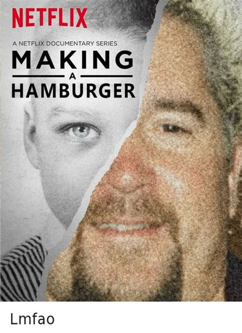 Documentary Meme - netflix a netflix documentary series making a hamburger