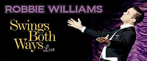 robbie williams swing both ways tour robbie williams swing both ways en londres we you magazine